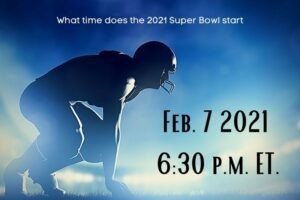 What time does the 2021 Super Bowl start